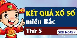 XSMB thu 5 - Kết quả Xổ số Miền Bắc Thứ 5 hàng tuần - SXMB T5